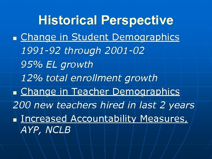 Historical Perspective Change in Student Demographics 1991 -92 through 2001 -02 95% EL growth