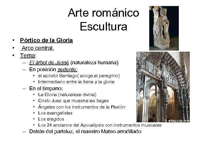 Arte románico Escultura • Pórtico de la Gloria • Arco central. • Tema: –