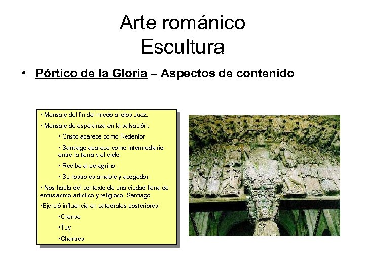 Arte románico Escultura • Pórtico de la Gloria – Aspectos de contenido • Mensaje