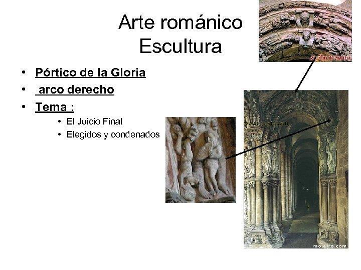Arte románico Escultura • Pórtico de la Gloria • arco derecho • Tema :