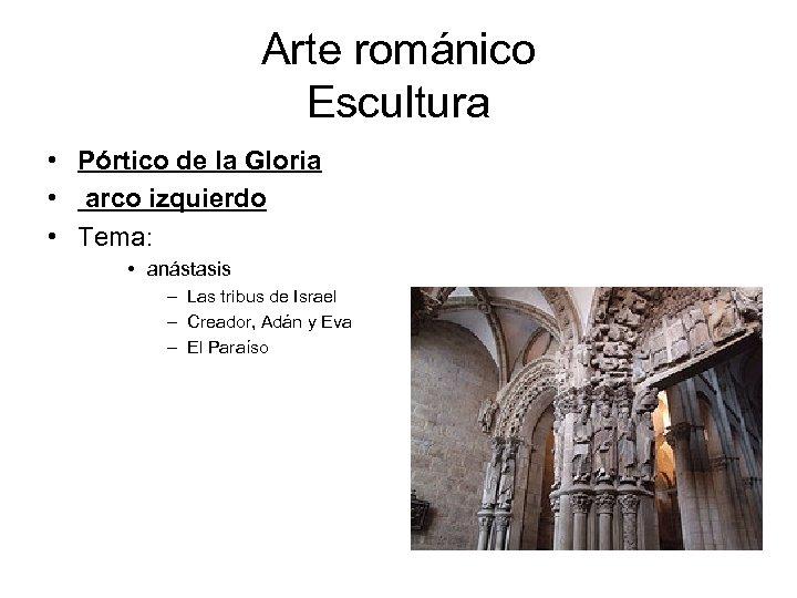 Arte románico Escultura • Pórtico de la Gloria • arco izquierdo • Tema: •