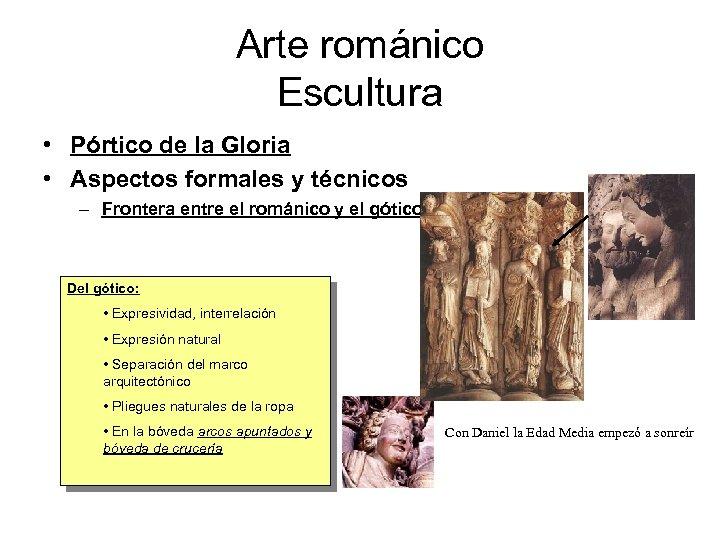 Arte románico Escultura • Pórtico de la Gloria • Aspectos formales y técnicos –