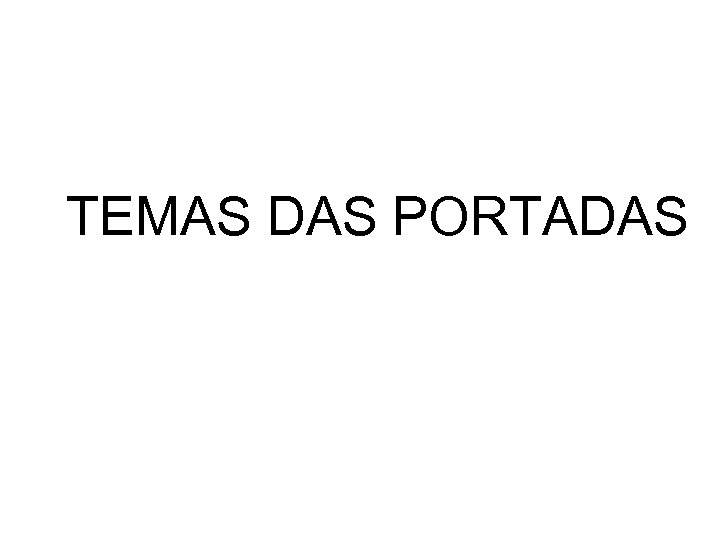 TEMAS DAS PORTADAS