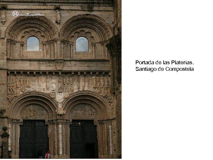 Claseshistoria Portada de las Platerías. Santiago de Compostela