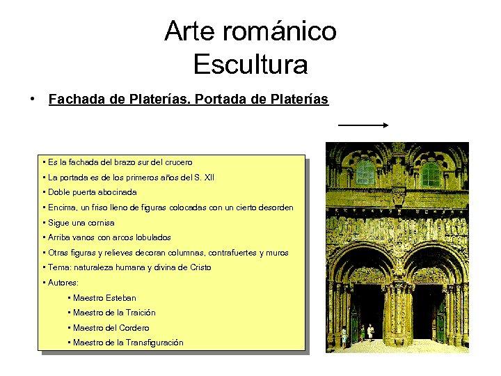 Arte románico Escultura • Fachada de Platerías. Portada de Platerías • Es la fachada