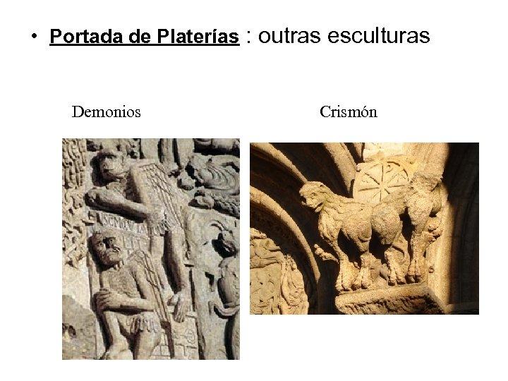 • Portada de Platerías : outras esculturas Demonios Crismón