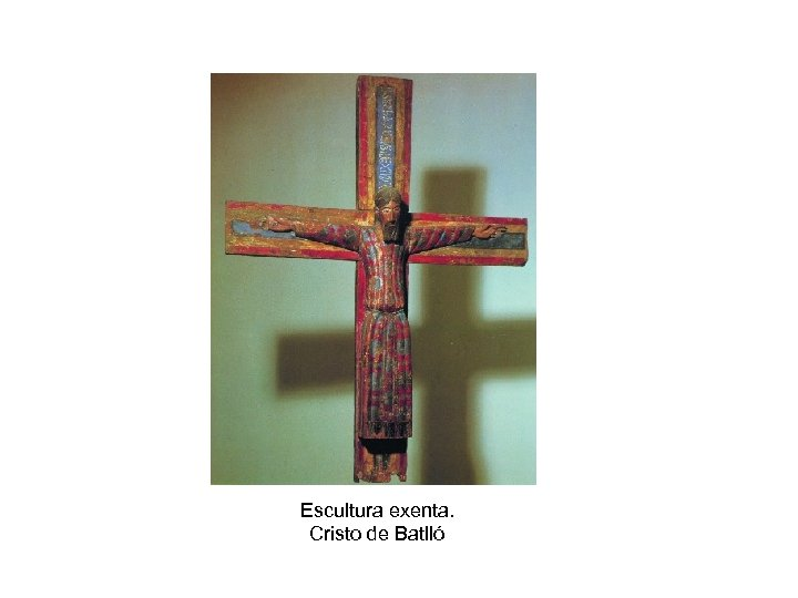 Escultura exenta. Cristo de Batlló