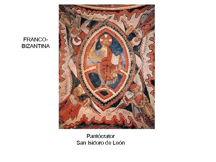 FRANCOBIZANTINA Pantócrator San Isidoro de León