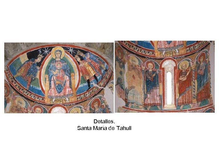 Detalles. Santa María de Tahull