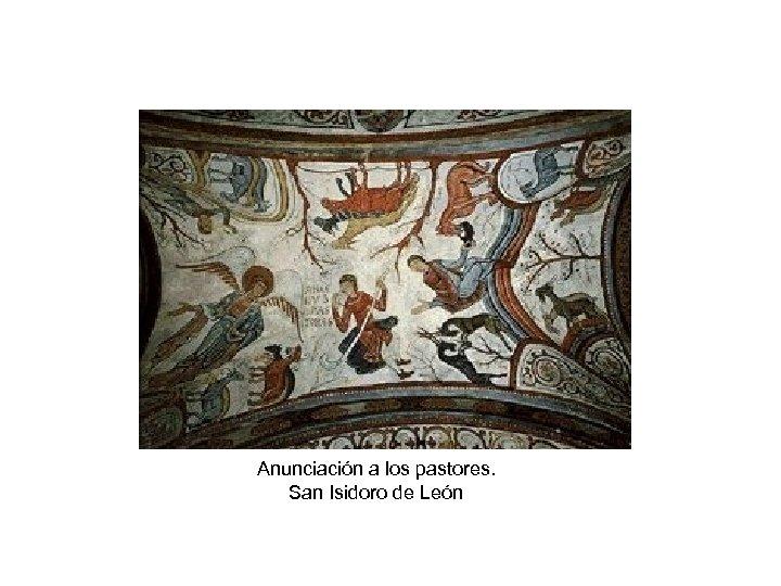 Anunciación a los pastores. San Isidoro de León
