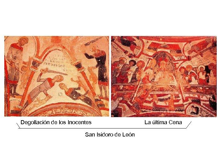 Degollación de los Inocentes San Isidoro de León La última Cena