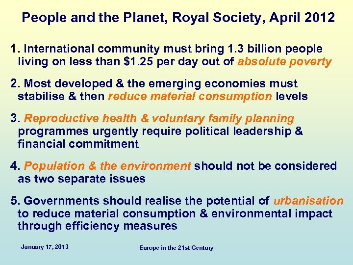People and the Planet, Royal Society, April 2012 1. International community must bring 1.