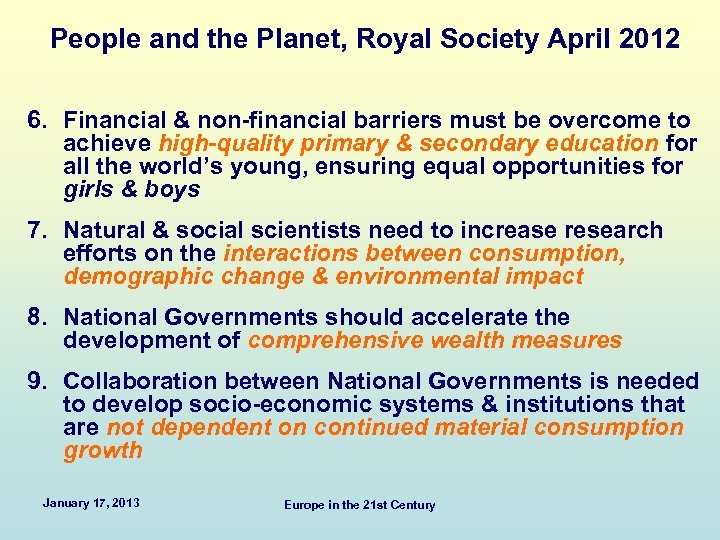 People and the Planet, Royal Society April 2012 6. Financial & non-financial barriers must