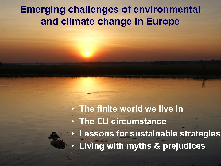 Emerging challenges of environmental and climate change in Europe • • January 17, 2013