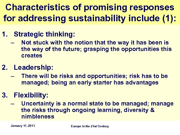 Characteristics of promising responses for addressing sustainability include (1): 1. Strategic thinking: – Not