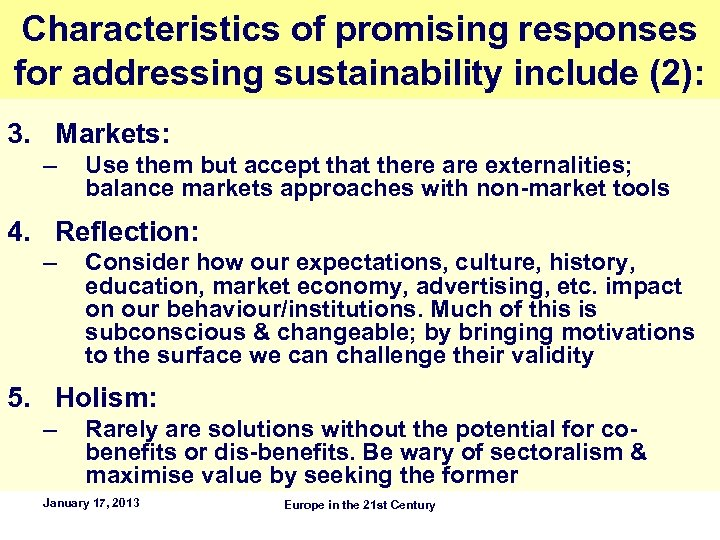 Characteristics of promising responses for addressing sustainability include (2): 3. Markets: – Use them