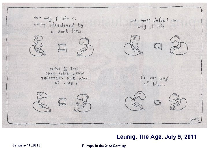 Leunig, The Age, July 9, 2011 January 17, 2013 Europe in the 21 st