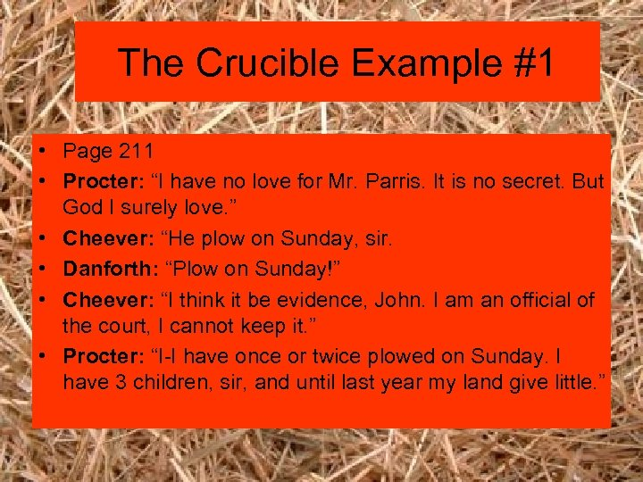 """The Crucible Example #1 • Page 211 • Procter: """"I have no love for"""