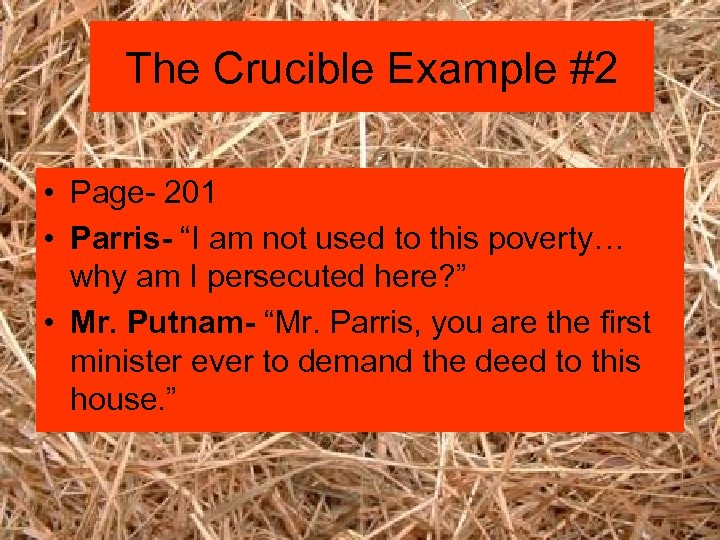 """The Crucible Example #2 • Page- 201 • Parris- """"I am not used to"""