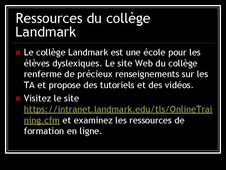 Ressources du collège Landmark n n Le collège Landmark est une école pour les