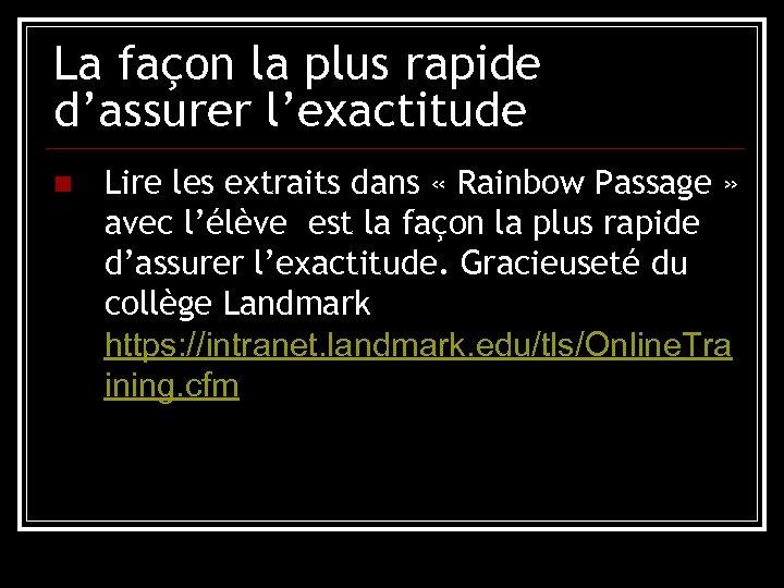 La façon la plus rapide d'assurer l'exactitude n Lire les extraits dans « Rainbow