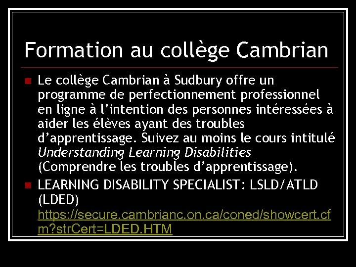 Formation au collège Cambrian n n Le collège Cambrian à Sudbury offre un programme