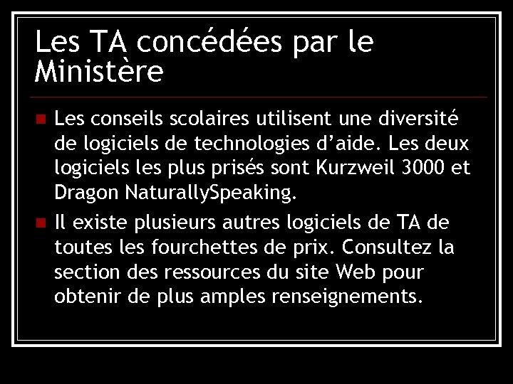 Les TA concédées par le Ministère n n Les conseils scolaires utilisent une diversité