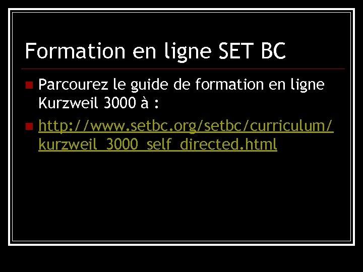 Formation en ligne SET BC Parcourez le guide de formation en ligne Kurzweil 3000