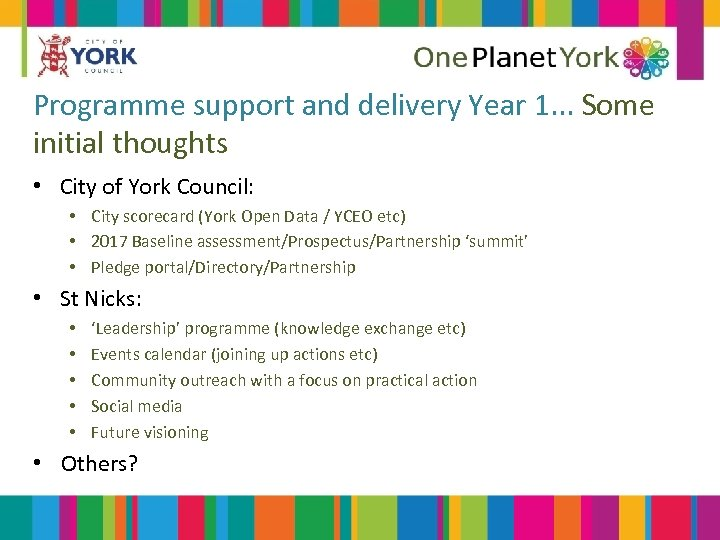 Programme support and delivery Year 1. . . Some initial thoughts • City of