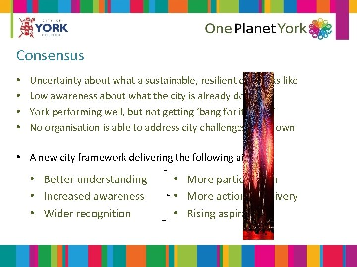 Consensus • • Uncertainty about what a sustainable, resilient city looks like Low awareness