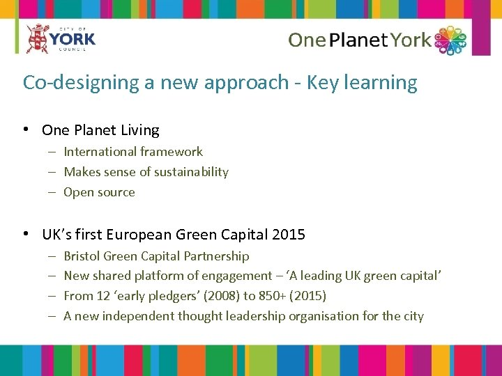Co-designing a new approach - Key learning • One Planet Living – International framework