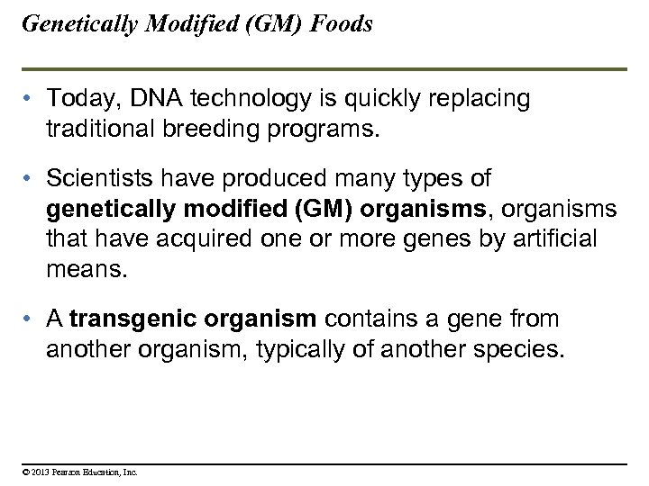 Genetically Modified (GM) Foods • Today, DNA technology is quickly replacing traditional breeding programs.