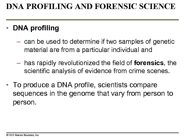 DNA PROFILING AND FORENSIC SCIENCE • DNA profiling – can be used to determine