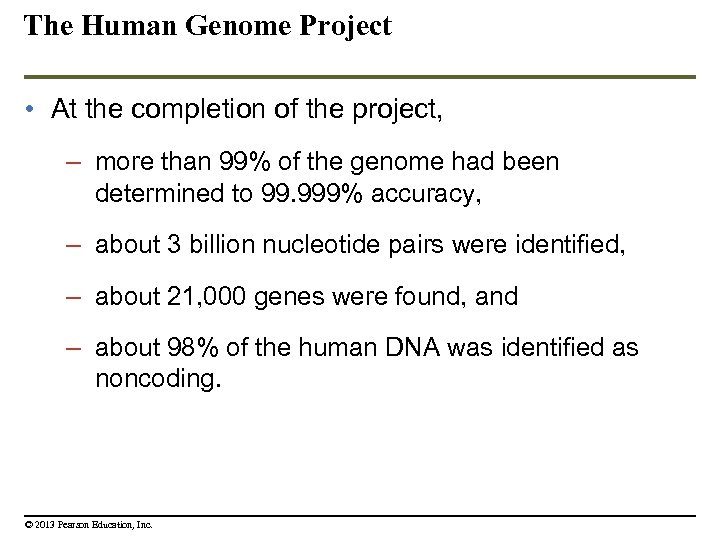 The Human Genome Project • At the completion of the project, – more than