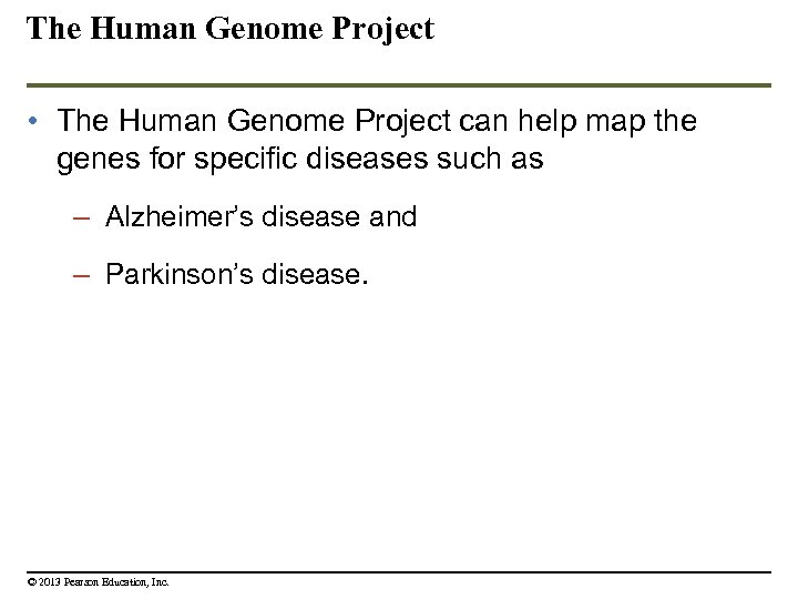 The Human Genome Project • The Human Genome Project can help map the genes