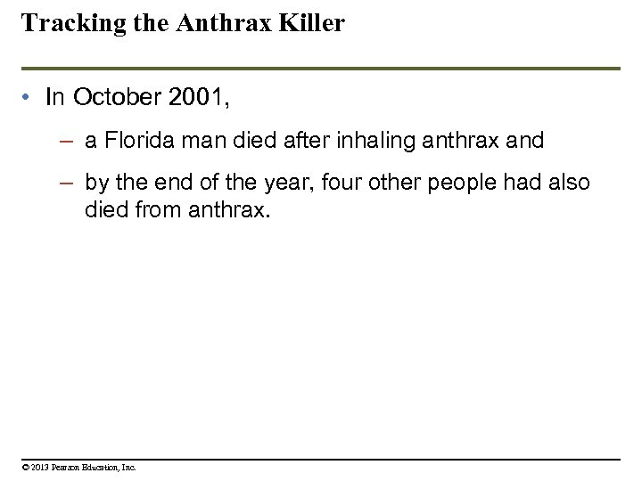 Tracking the Anthrax Killer • In October 2001, – a Florida man died after