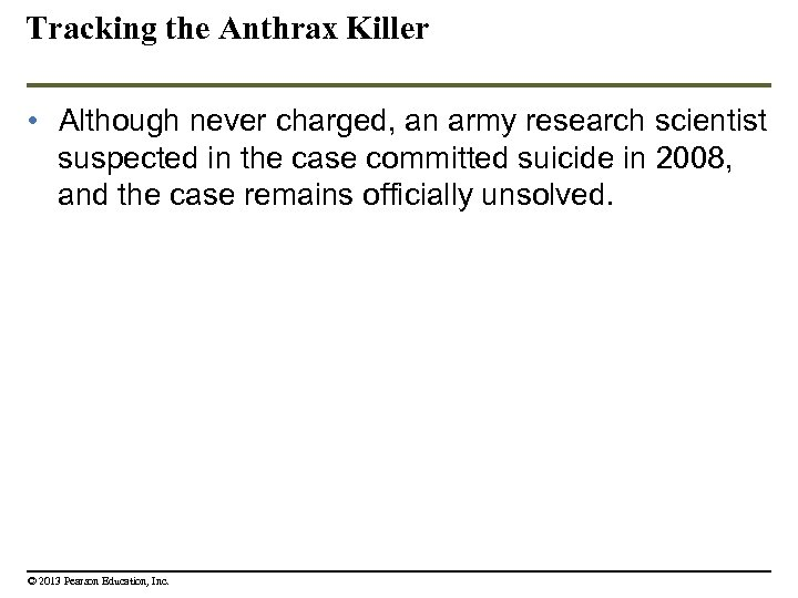 Tracking the Anthrax Killer • Although never charged, an army research scientist suspected in