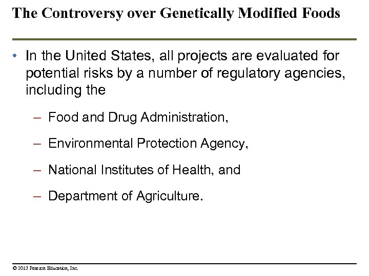 The Controversy over Genetically Modified Foods • In the United States, all projects are
