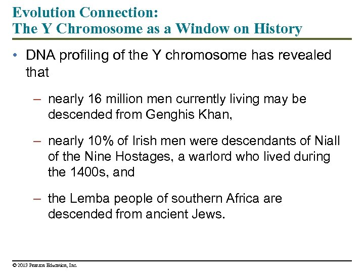 Evolution Connection: The Y Chromosome as a Window on History • DNA profiling of