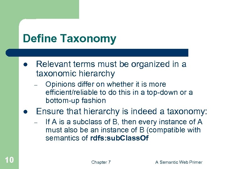 Define Taxonomy l Relevant terms must be organized in a taxonomic hierarchy – l
