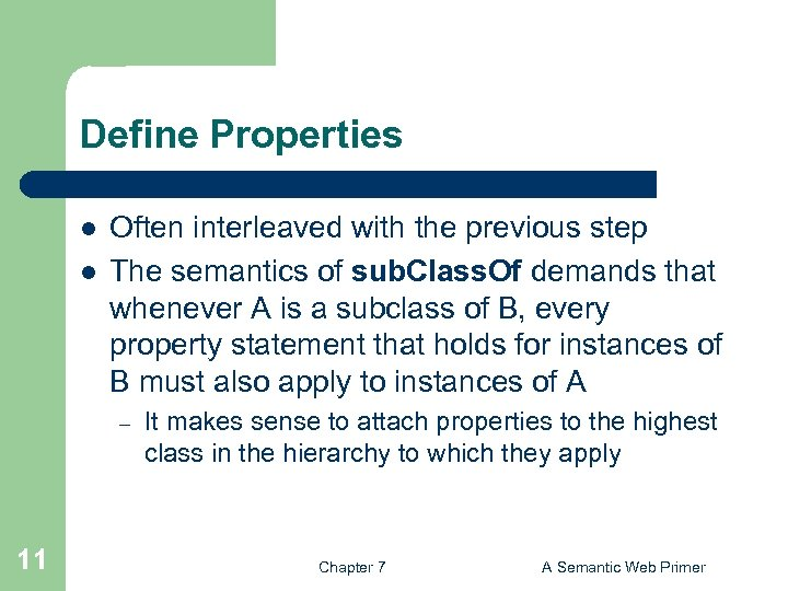 Define Properties l l Often interleaved with the previous step The semantics of sub.