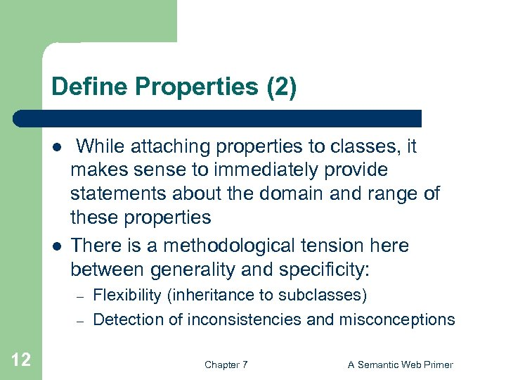 Define Properties (2) l l While attaching properties to classes, it makes sense to