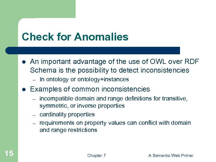 Check for Anomalies l An important advantage of the use of OWL over RDF