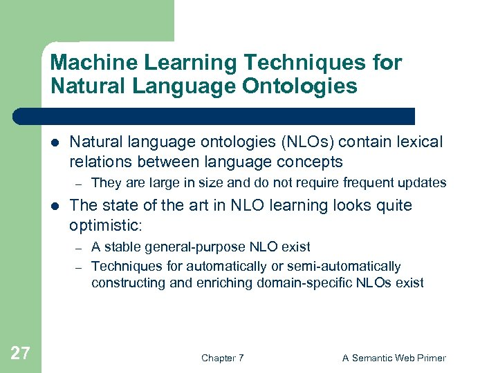 Machine Learning Techniques for Natural Language Ontologies l Natural language ontologies (NLOs) contain lexical