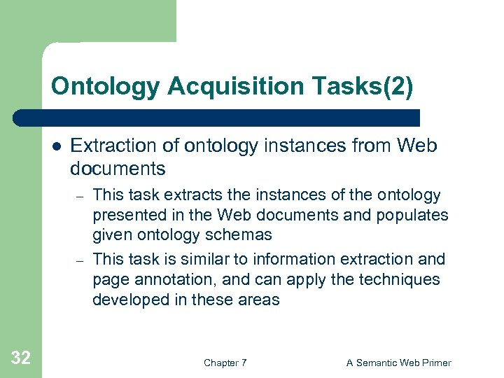 Ontology Acquisition Tasks(2) l Extraction of ontology instances from Web documents – – 32