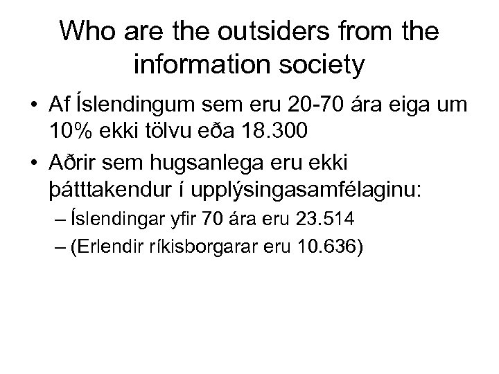 Who are the outsiders from the information society • Af Íslendingum sem eru 20