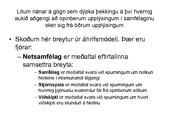 Lítum nánar á gögn sem dýpka þekkingu á því hvernig aukið aðgengi að opinberum