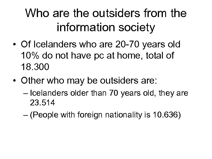 Who are the outsiders from the information society • Of Icelanders who are 20