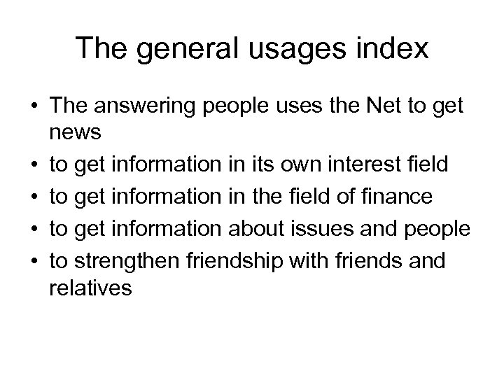 The general usages index • The answering people uses the Net to get news