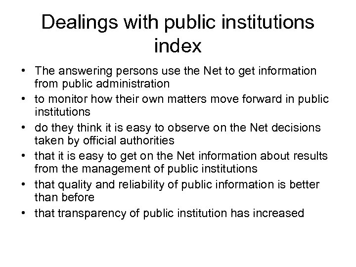 Dealings with public institutions index • The answering persons use the Net to get